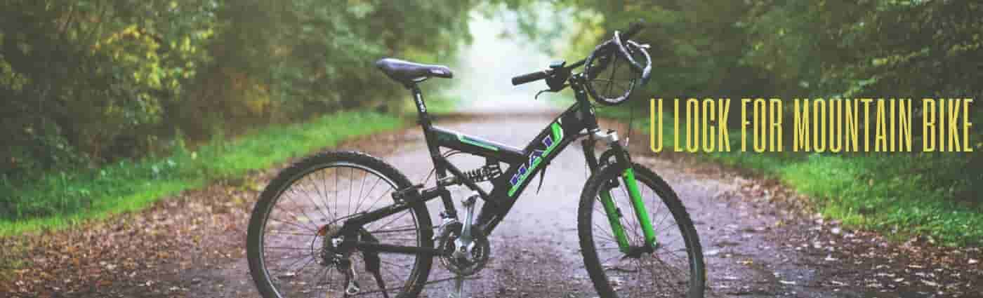 a complete guide to finding the u lock for mountain bike lovers